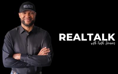 RealTalk #1: Keith Sconiers the Entrepreneur, Storyteller, & Catalyst